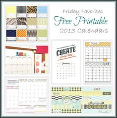 Round Up of Links to Free Printable 2013 Calendars- Friday Favorites {The Creativity Exchange}