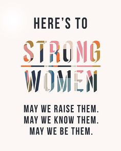 Strong Women empowerment art by Liz Clay You are in the right place about Historical quotes founding Empowering Women Quotes, Women Empowerment Quotes, Girl Empowerment, Women Empowerment Activities, Positive Quotes, Motivational Quotes, Inspirational Quotes, Woman Quotes, Life Quotes