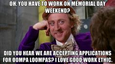 We hope you are not working on Memorial Day!