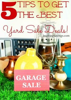 5 Tips To Get the Best Yard Sale Deals - http://inspiringsavings.com/5-tips-to-get-the-best-yard-sale-deals/
