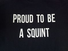 Bones TV Show Inspired Proud to be a Squint by JustAnAwesomeMom, $10.00