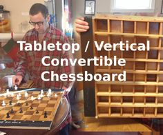 Chess board that converts from table to wall-hanging mode.