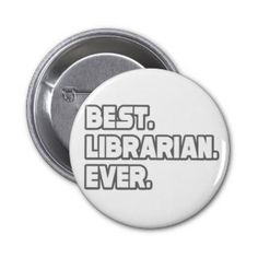 Best Librarian Ever Pinback Buttons