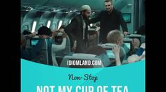 """Not your cup of tea"" means ""not what you like"".  Usage in a movie (""Non-Stop""): - Fahim Nasir. Stand. Feeling okay? - Flying is not my cup of tea. - Tell me about it.  #idiom #idioms #saying #sayings #phrase #phrases #expression #expressions #english #englishlanguage #learnenglish #studyenglish #language #vocabulary #dictionary #grammar #efl #esl #tesl #tefl #toefl #ielts #toeic #englishlearning #vocab #wordoftheday #phraseoftheday"