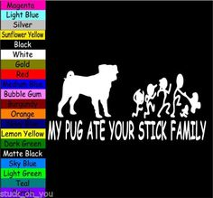 MY-pug-ATE-YOUR-STICK-FAMILY-VINYL-DECAL-STICKER-car-truck-MACBOOK