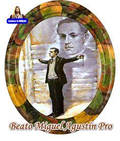 Leamos la BIBLIA: Beato Miguel Agustín Pro