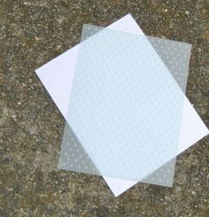 Lots of embossing tips i.e. emboss velum between 2 sheets of text weight paper