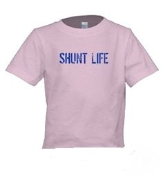 SHUNT LIFE T-SHIRT - Living life with a shunt to manage hydrocephalus (accumulation of fluid in the brain) is not easy! This Shunt Life screen print t-shirt makes a statement for the little ones affected.          Sizes:  2T-4T