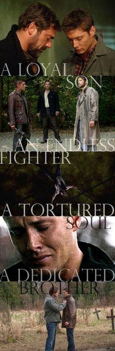 Dean Winchester: a man that has been broken but kept going thru the endless fires of earth