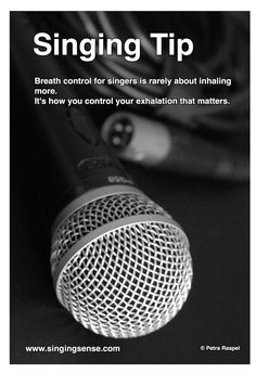 Breath control for singers is rarely about inhaling more. It's how you control your exhalation that matters.
