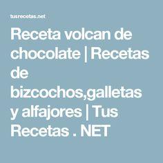 Receta volcan de chocolate | Recetas de bizcochos,galletas y alfajores | Tus Recetas . NET