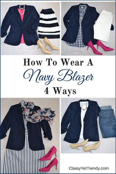 4 Ways To Wear A Navy Blazer