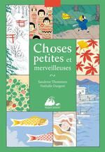 Choses petites et merveilleuses Nathalie Dargent, Sandrine Thommen