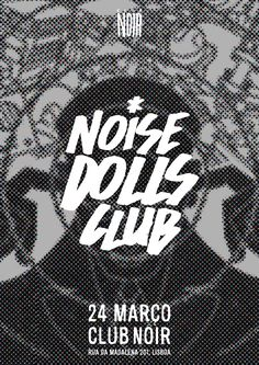 Noise Dolls Club - Rock'n'roll Party Sexta 24 de Março Evento: https://www.facebook.com/events/726386050876001/ Hosts: Synthetique (Anarchicks) & Patrícia Ameixial Stoner, Psych, Rock'n'Roll, 80's Rock