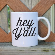 Hey Y'all - Southern Charm - 11 oz. Coffee Mug - Like Tickled Teal on Facebook for 10% off {message for code}