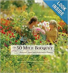 The 50 Mile Bouquet: Seasonal, Local and Sustainable Flowers: Debra Prinzing, David E. Perry, Amy Stewart: 9780983272649: Amazon.com: Books