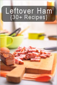 leftover ham recipes - Pinner says: this is why I do not buy sliced ham.  I always buy ham with the bone, too, so I can put the ham bone in a bean soup.  If I can't use the ham leftover right away, I cube it up and freeze it in 2-cup portions.