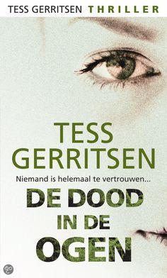 Tess Gerritsen Specials - De dood in de ogen, Tess Gerritsen Books To Read, My Books, Tess Gerritsen, Thrillers, Novels, Reading, Romans, Kitty, Cuddle Cat