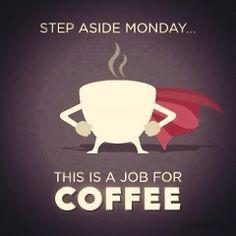 Der Kaffee ist der Retter in der Not! Ohne ihn wissen wir nicht, wie wir den Montag überstehen würden ;-)   http://www.kaffee-shop-deutschland.de/kaffee-shop