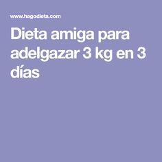 Dieta amiga para adelgazar 3 kg en 3 días