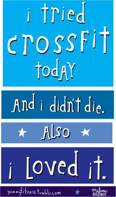 i tried crossfit today and i loved it!