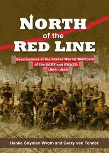 North of the Red Line: Recollections of the Border War by Members of the SADF and SWATF: (English Edition) Airborne Ranger, Books To Read, My Books, Military Training, Military Service, South African Air Force, Defence Force, Reading Material, African History