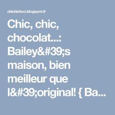 Chic, chic, chocolat...: Bailey's maison, bien meilleur que l'original! { Battle food #14}