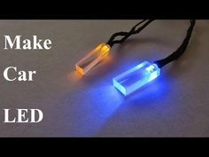 ไฟ led รถยนต์ Make a LED Car Light Plexiglass Wire a LED 12V Tips and Tr...