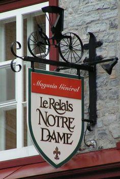 Shop Sign / Le Relais Notre Dame; Canada