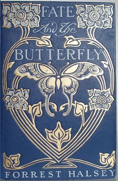 """Lovely color & imagery on the Art Nouveau cover of """"Fate and the Butterfly"""" by author Forrest Halsey, published by B. Dodge Company, New York Designer unknown. via portrait of a daydreamer Book Cover Art, Book Cover Design, Book Design, Book Art, Motif Art Deco, Art Nouveau Design, Vintage Book Covers, Vintage Books, Old Books"""