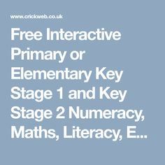 Free Interactive Primary or Elementary Key Stage 1 and Key Stage 2 Numeracy, Maths, Literacy, English, Science, Religious Education, Geography, Design Technology, Spanish, French and History teaching resources and kids fun games.