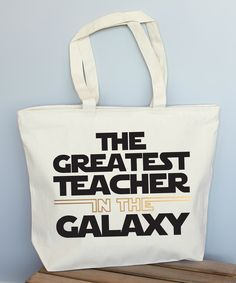 Look at this White 'The Greatest Teacher in the Galaxy' Large Tote on today! Teacher Bags, Best Teacher, Teacher Gifts, Teacher Stuff, Star Wars Classroom, Classroom Themes, Gifts For Professors, Baby Banners, Star Wars Merchandise