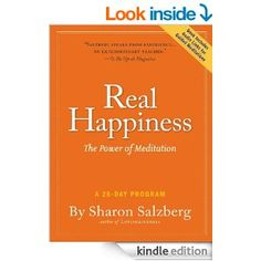 Amazon.com: Real Happiness: The Power of Meditation eBook: Sharon Salzberg: Kindle Store