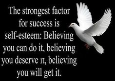 Motivation Quotes : The strongest factor for success is self-esteem: Believing you can do it, believ. - Hall Of Quotes Motivacional Quotes, Life Quotes Love, Great Quotes, Quotes To Live By, Inspirational Quotes, Daily Quotes, Belief Quotes, Wisdom Quotes, Quotes Images
