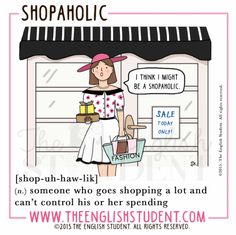 The English Student, www.theenglishstudent.com, meaning of shopaholic, shopaholic, learn English
