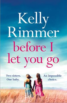 Cover Reveal: Before I Let You Go by Kelly Rimmer