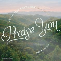 That I May Praise You - incourage.me - Psalm 119:13-14 - Find this (in)courage Art Print on dayspring.com