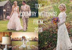 Top 10 Country Weddings From 2013 - Rustic Wedding Chic #Weddings