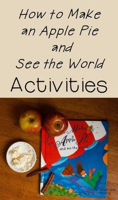 We learned about where food comes from as we read How to Bake an Apple Pie and See the World.