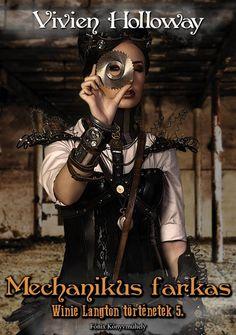 (26) Mechanikus farkas · Vivien Holloway · Könyv · Moly Books, Movies, Movie Posters, Style, Swag, Libros, Films, Book, Film Poster