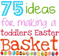 75 Ideas for making a Toddler Easter Basket. These would also be good for Christmas stocking or an activity bag for traveling/eating out.
