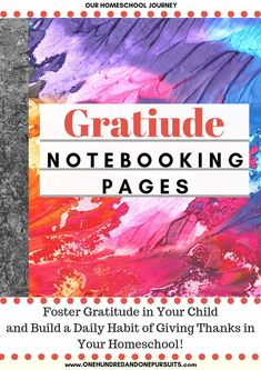 FREE Gratitude Notebook Pages | Fostering Gratitude Through Books | Helping our children to develop a habit of Gratitude is extremely important. Books are a wonderful tool for this. Discover some of our families favourites and download your FREE printable Gratitude Notebooking Pages! #gratitude #characterbuilding #parenting #homeschool #learningathome #homeeducation #printables #freebies