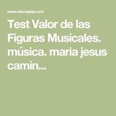 Test Valor de las Figuras Musicales. música. maria jesus camin...