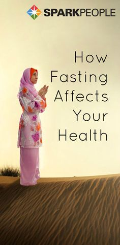 Fasting for religious reasons? Is it the same as going on a diet? How does not eating or avoiding foods affect your health?
