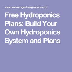 Free Hydroponics Plans: Build Your Own Hydroponics System and Plans
