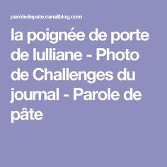 la poignée de porte de lulliane - Photo de Challenges du journal - Parole de pâte