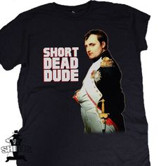 short dead dude, bill and teds excellent adventure, shirts, tees, t shirt
