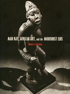 Man Ray, el arte africano y la lente modernista en Noticias en Magazine - Lomography