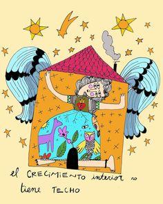 Soledad Voulgaris: El CreCimienTO InterioR no TIene TECHo. Snoopy, Fancy, Thoughts, Fictional Characters, Interior, Art, Quotes, Truths, Qoutes Of Life
