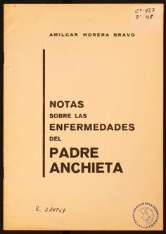 Notas sobre las enfermedades del Padre Anchieta / Amílcar Morera Bravo. 1968 http://absysnetweb.bbtk.ull.es/cgi-bin/abnetopac01?TITN=133924